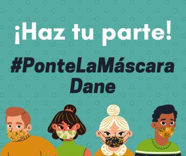 Haz tu parte! #PonteLaMáscaraDane